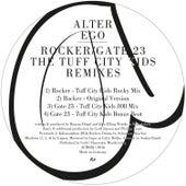 Rocker / Gate 23 (The Tuff City Kids Remixes) von Alter Ego