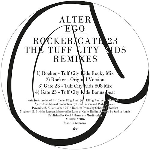 Rocker / Gate 23 (The Tuff City Kids Remixes) by Alter Ego