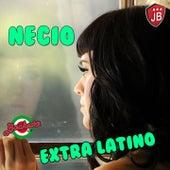 Necio by Extra Latino