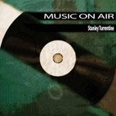 Music On Air von Stanley Turrentine