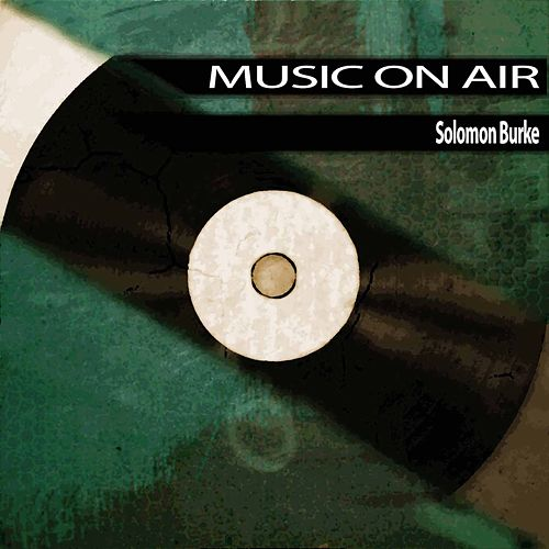 Music On Air von Solomon Burke