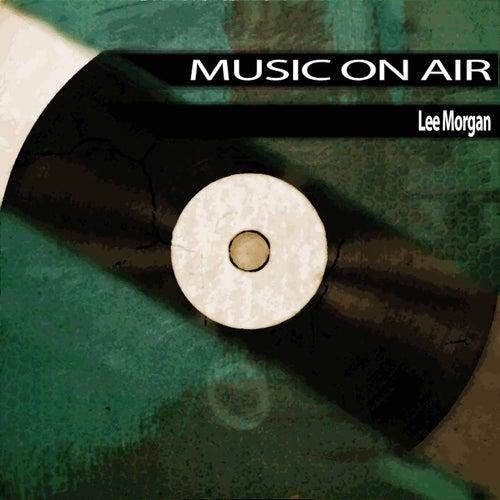 Music On Air von Lee Morgan
