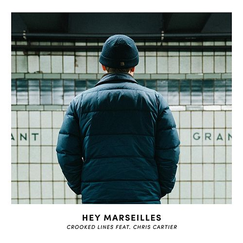 Crooked Lines by Hey Marseilles