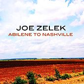 Abilene to Nashville by Joe Zelek