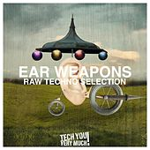 Ear Weapons (Raw Techno Selection) by Various Artists