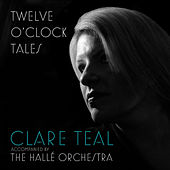 Twelve O'Clock Tales by Clare Teal
