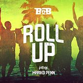 Roll Up (feat. Marko Pen) by B.o.B