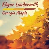 Georgia Maple by Edgar Loudermilk