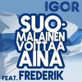 Suomalainen voittaa aina by IGOR