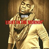 Light in the Mornin' by Quinn