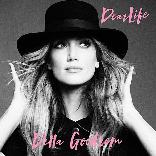 Dear Life by Delta Goodrem