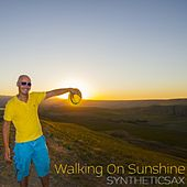 Walking on Sunshine by Syntheticsax