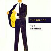 The Role of by 101 Strings Orchestra