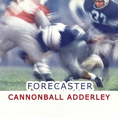 Forecaster von Cannonball Adderley