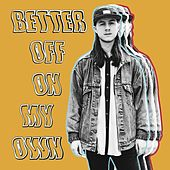 Better off on My Own by Dogtooth