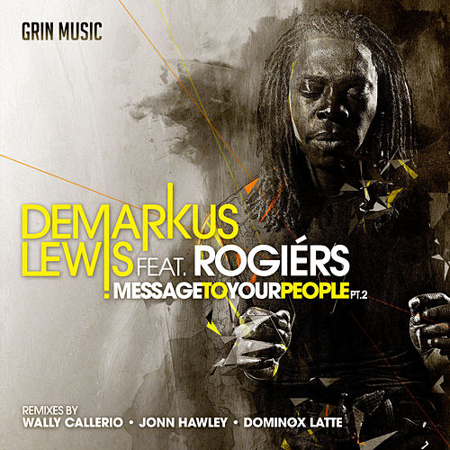 Message To Your People, Pt. 2 by Demarkus Lewis