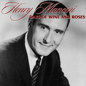Days of Wine and Roses by Henry Mancini