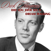 Did You Ever See A Dream Walking by Dick Haymes