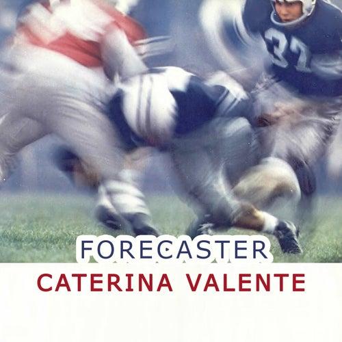 Forecaster von Caterina Valente