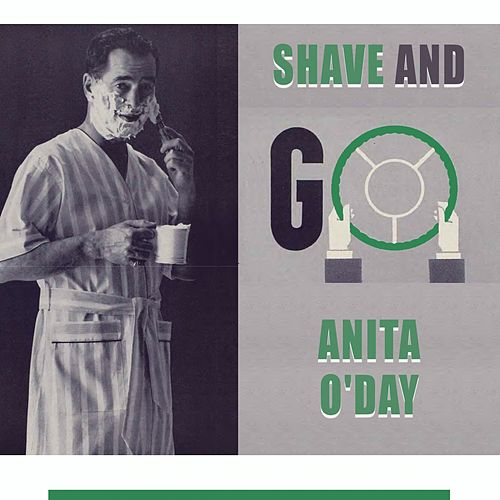 Shave and Go von Anita O'Day