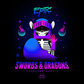 Swords & Dragons by Eptic