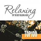 Relaxing Music - Top 100 Hits & Best of Music for Relaxation by Various Artists