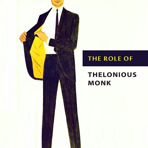 The Role of von Thelonious Monk
