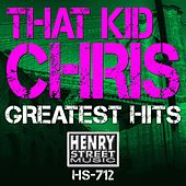 That Kid Chris Greatest Hits - EP by Various Artists