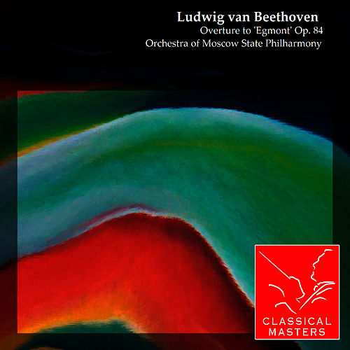 Overture to 'Egmont' Op. 84 by Ludwig van Beethoven