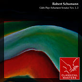 Gilels Plays Schumann Sonatas Nos. 1, 2 by Emil Gilels
