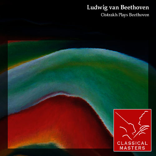 Oistrakh Plays Beethoven by David Oistrakh