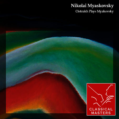 Oistrakh Plays Myakovsky by David Oistrakh