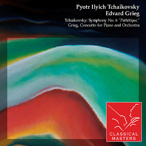 Tchaikovsky: Symphony No. 6 'Pathétique,' Grieg, Concerto For Piano and Orchestra by Various Artists