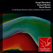 Leonid Kogan: Barsukov, Barber and Bunin Violin Concertos by Leonid Kogan