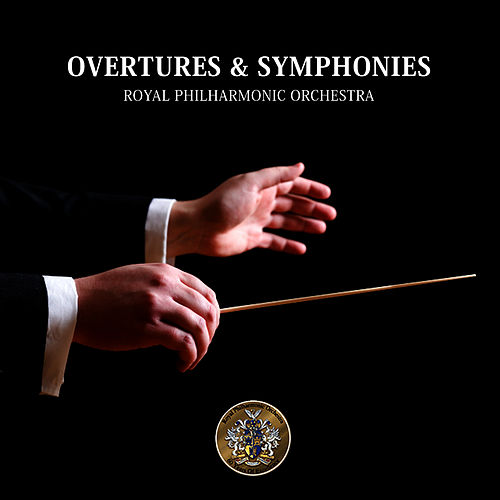 Overtures & Symphonies - Royal Philharmonic Orchestra by Royal Philharmonic Orchestra