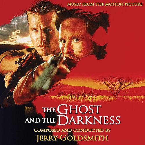 The Ghost and the Darkness (Expanded Original Motion Picture Soundtrack) by Jerry Goldsmith