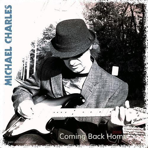 Coming Back Home by Michael Charles