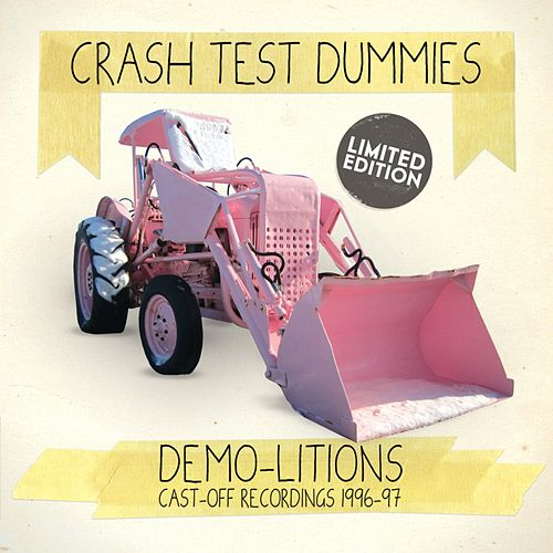 Demo-Litions by Crash Test Dummies