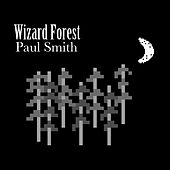 Wizard Forest by Paul Smith