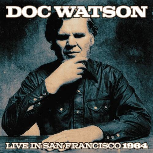 Doc Watson Live In San Francisco 1964 by Doc Watson