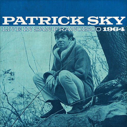 Patrick Sky Live In San Francisco 1964 (Live) by Patrick Sky