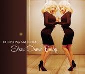 Slow Down Baby von Christina Aguilera