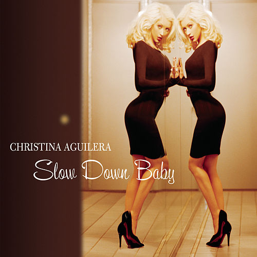 Slow Down Baby von Christina Aguilera