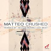 Crushed by Matteo
