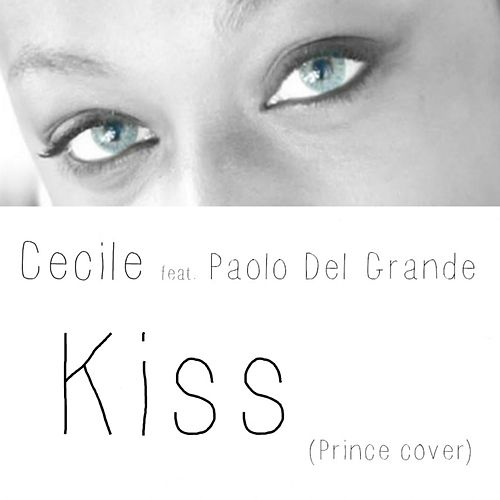 Kiss (Prince Cover) ((Prince Cover)) by Cecile