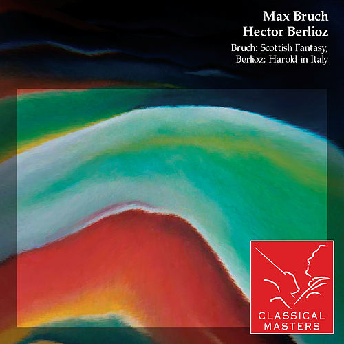 Bruch: Scottish Fantasy, Berlioz: Harold In Italy by Various Artists