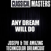 Classical Masters: Any Dream Will Do by Joseph and The Amazing Technicolor Dreamcoat