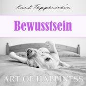 Art of Happiness: Bewusstsein by Kurt Tepperwein