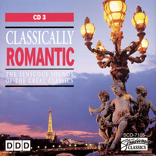 Classically Romantic (Vol 3) by Various Artists