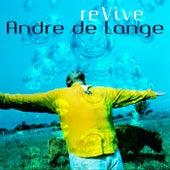 Revive by André de Lange